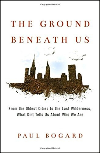 The Ground Beneath Us, by Paul Bogard